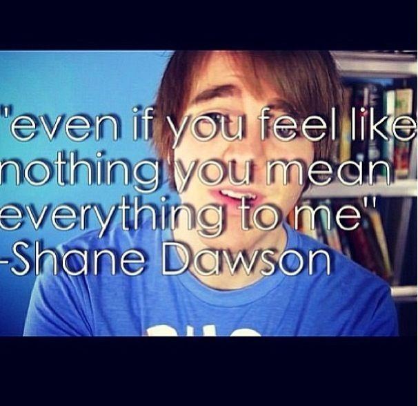 - Shane Dawson