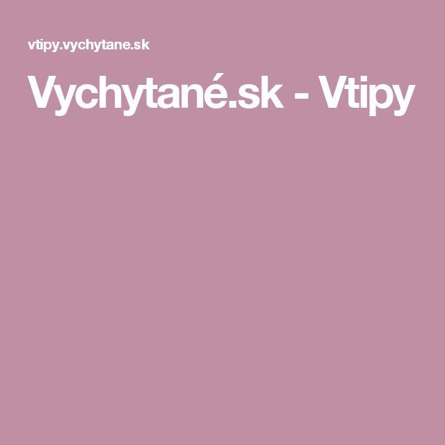 Vychytané.sk - Vtipy