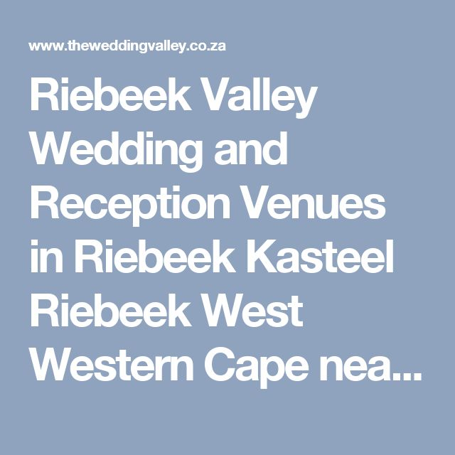 Riebeek Valley Wedding and Reception Venues in Riebeek Kasteel Riebeek West Western Cape near Cape Town South Africa