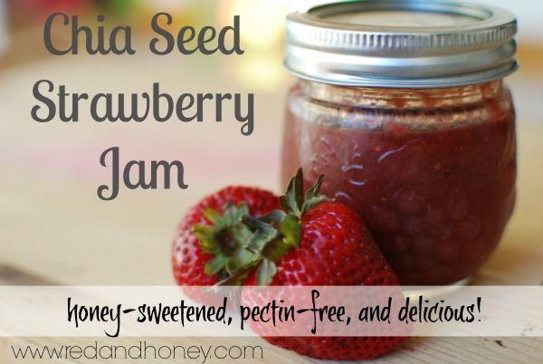 Strawberry Chia Seed Jam (Honey-Sweetened) | Red and Honey