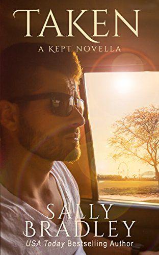Taken: A Kept Novella by [Bradley, Sally]