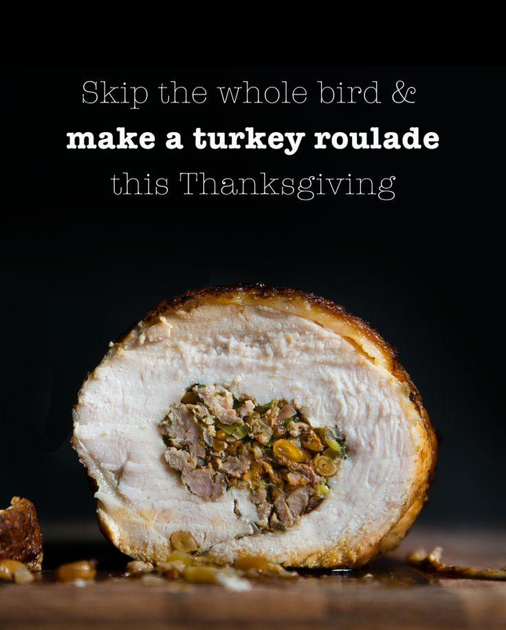 Skip the whole bird and make a turkey roulade this Thanksgiving.