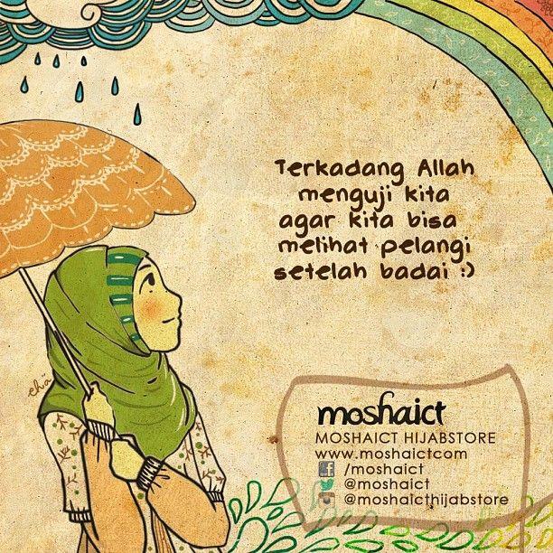"""""""Terkadang Allah SWT menguji kita agar kita bisa melihat pelangi setelah badai."""" [www.moshaict.com]"""