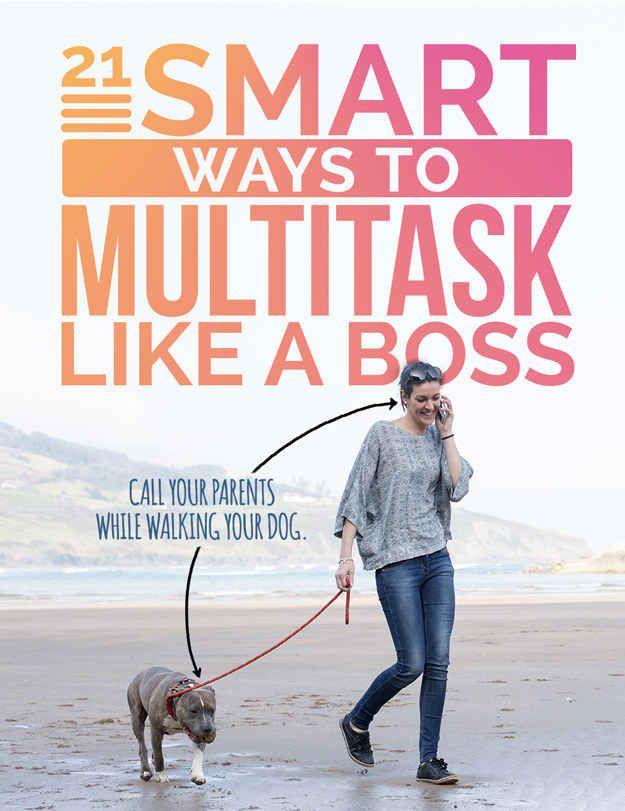 21 Smart Ways To Multitask Like A Boss