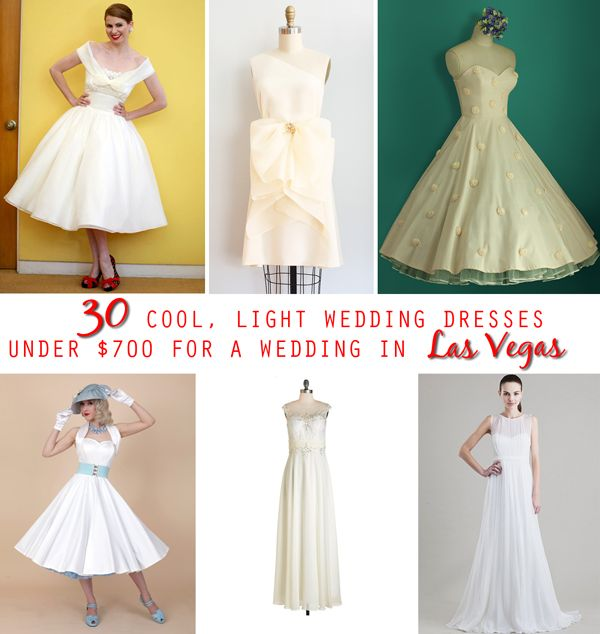 30 Light Dresses Perfect for a Hot Vegas Wedding … All Under $700! Retro, chic, traditional and more!