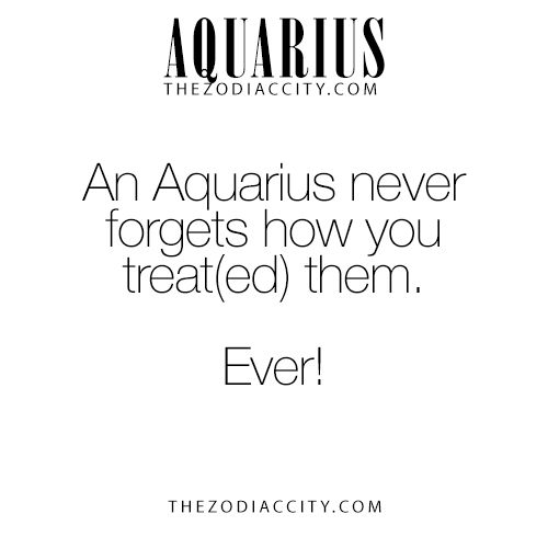 Never!!!!!! #Aquarius ♒...this is crazy true and we will just act accordingly