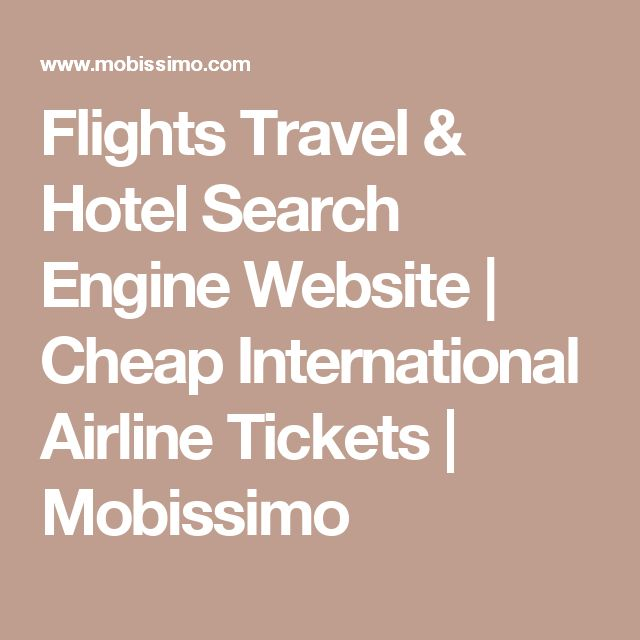 Flights Travel & Hotel Search Engine Website | Cheap International Airline Tickets | Mobissimo
