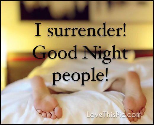 I surrender goodnight good night goodnight quotes