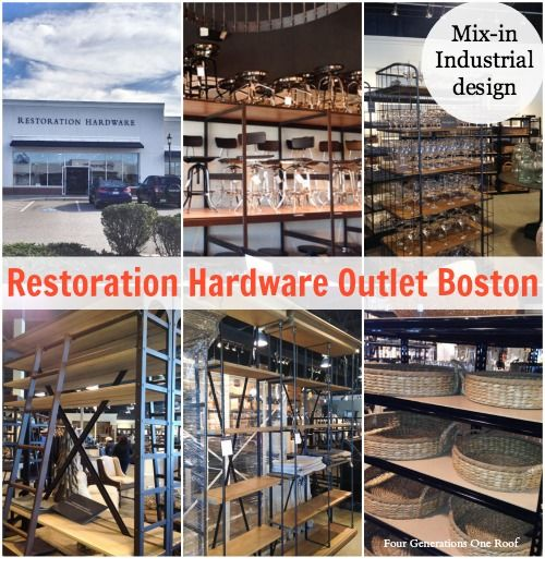 Local trip to The Restoration Hardware Outlet Boston - Mixing in industrial design with our modern cottage home. Four Generations One Roof