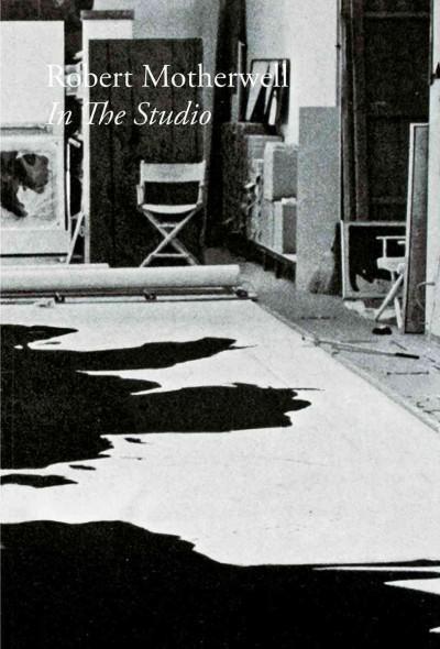 Robert Motherwell: In the Studio