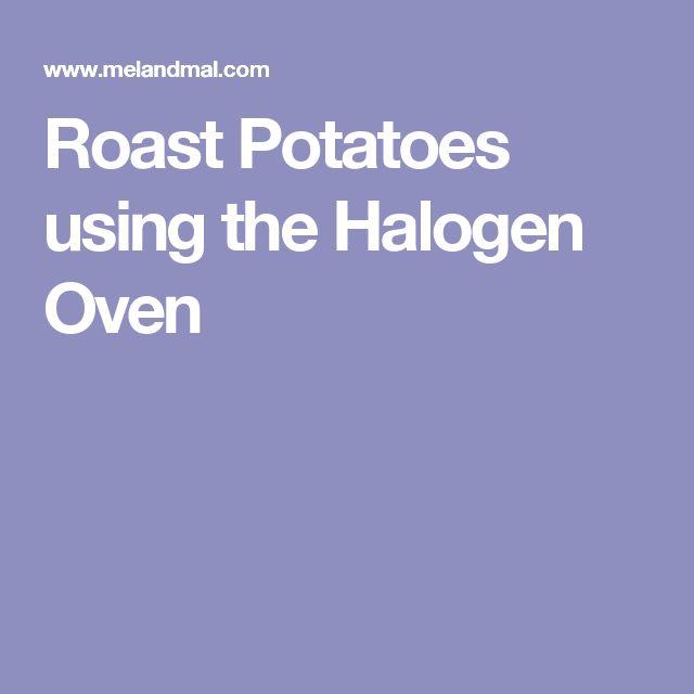 Roast Potatoes using the Halogen Oven