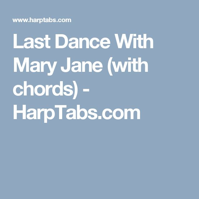 Mary Janes Last Dance Chords (ver 2) by Tom Petty @ Ultimate-Guitar ...