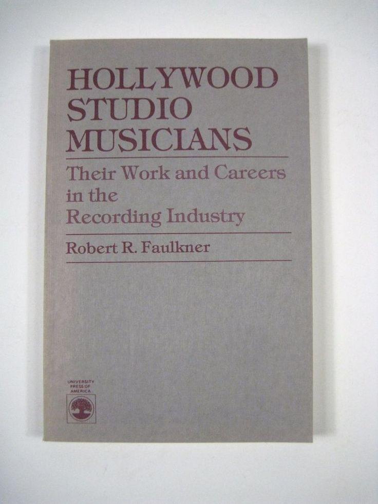 Hollywood Studio Musicians Work Careers Recording Industry Robert Faulkner 1985