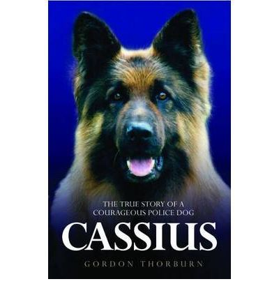 71 best thoughts on dog books images on pinterest dog books dog cassius the true story of a courageous police dog ebook by gordon thorburn rakuten kobo fandeluxe Image collections