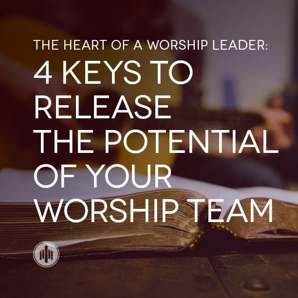 4 Keys to Release the Potential of Your Worship Team http://thechurchcollective.com/the-heart-of-a-worship-leader/4-keys-to-release-the-potential-of-your-worship-team/