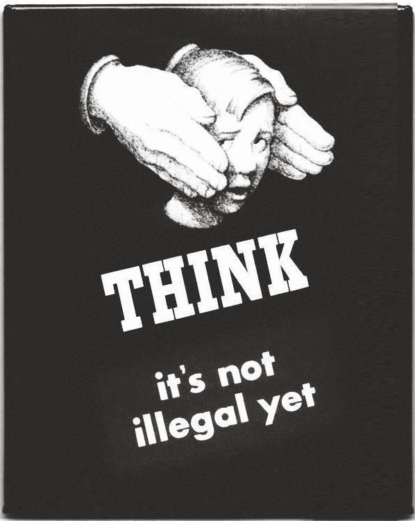 THINK... It's not illegal yet