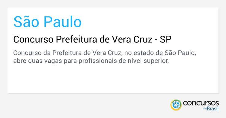 Concurso Prefeitura de Vera Cruz - SP - https://anoticiadodia.com/concurso-prefeitura-de-vera-cruz-sp/