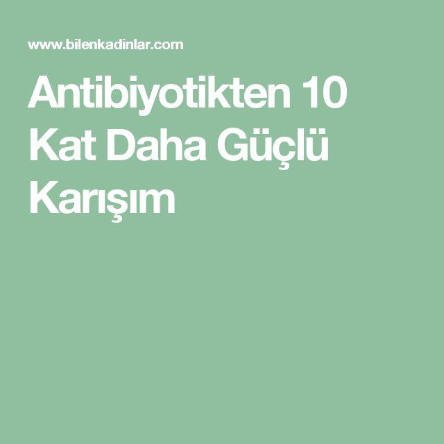 Antibiyotikten 10 Kat Daha Güçlü Karışım