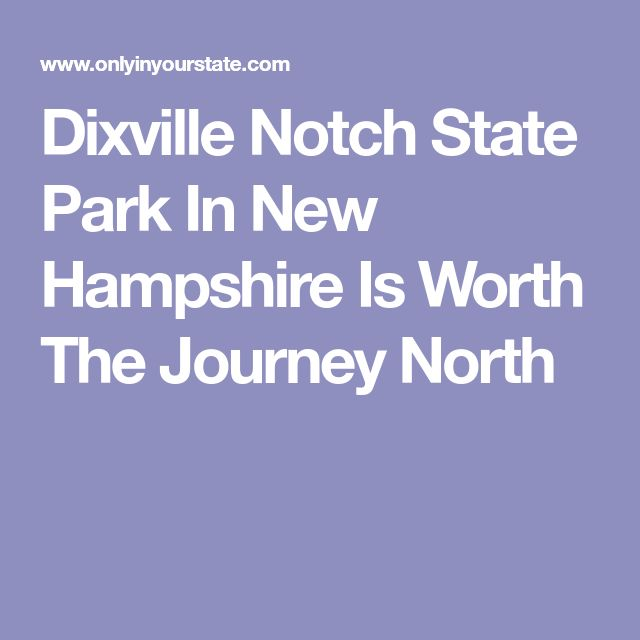 Dixville Notch State Park In New Hampshire Is Worth The Journey North