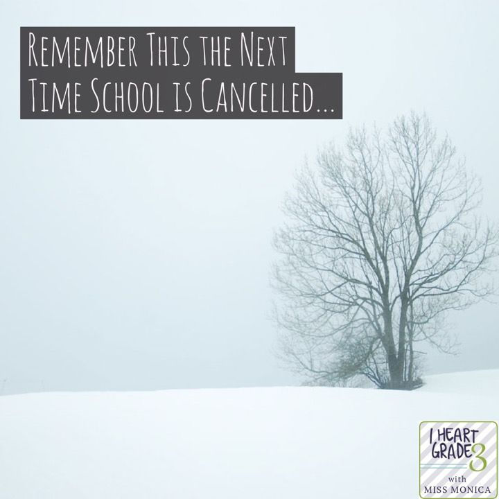 Remember This the Next Time School is Cancelled...