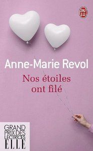 Critiques, citations, extraits de Nos étoiles ont filé de Anne-Marie Revol. Il y a des livres qu'on lit très vite, qu'on range et qu'on oublie aus...