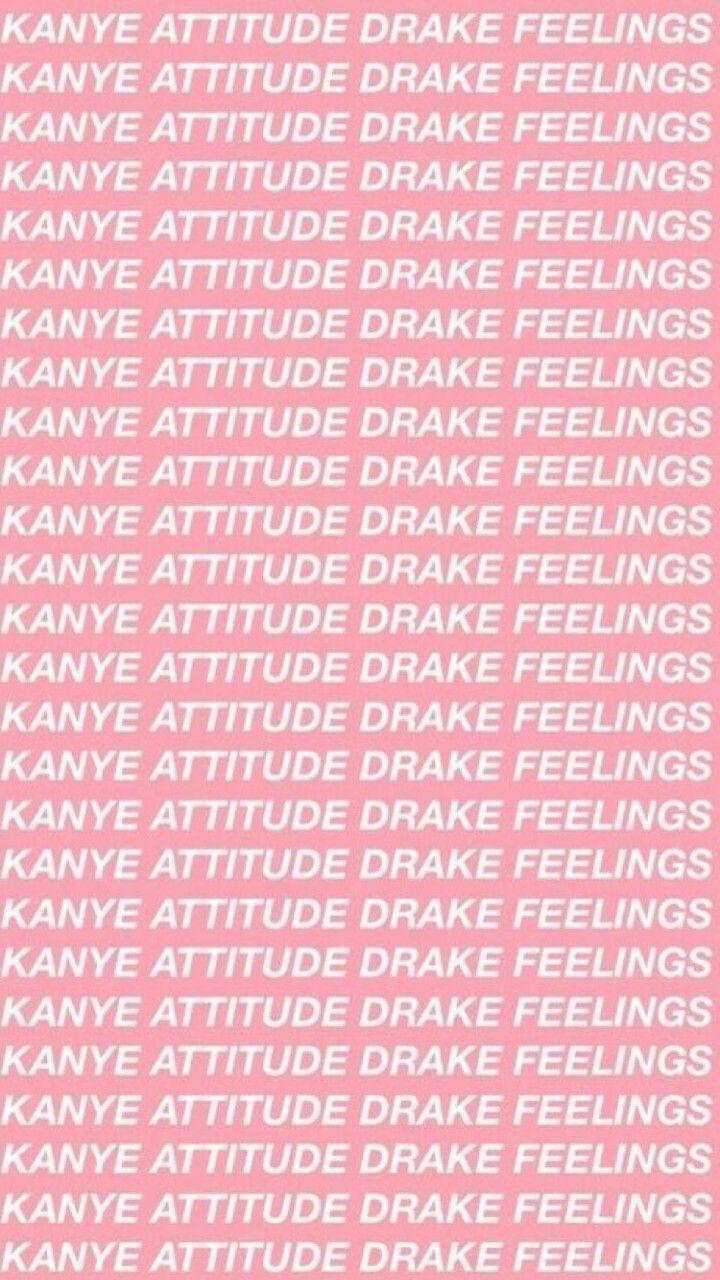Lockscreen Wallpaper Kanye Attitude Drake Feelings Wallpaper Quotes Baby Pink Wallpaper Iphone Drake Wallpapers