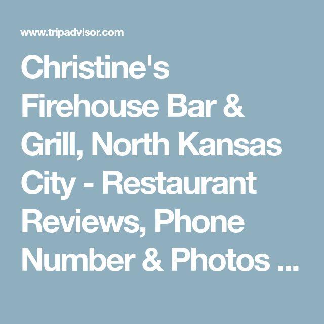 Christine's Firehouse Bar & Grill, North Kansas City - Restaurant Reviews, Phone Number & Photos - TripAdvisor