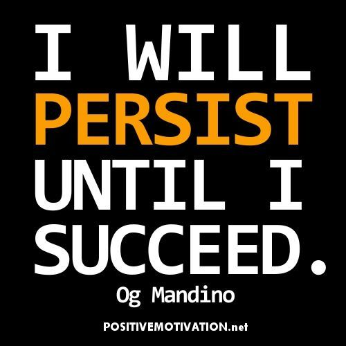 affirmation+quotes | Positive Affirmation for success – I will persist until I succeed