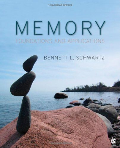 Memory: Foundations and Applications by Bennett L. Schwartz. $61.27. Publisher: SAGE Publications, Inc; 1 edition (August 12, 2010). Author: Bennett L. Schwartz. 500 pages