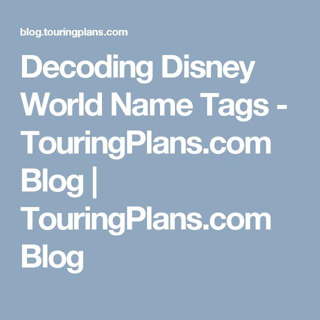 Decoding Disney World Name Tags - TouringPlans.com Blog | TouringPlans.com Blog