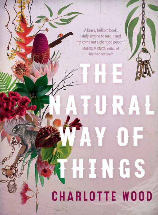 The Natural Way of Things by Charlotte Wood | Angus & Robertson Bookworld | Books - 9781760111236