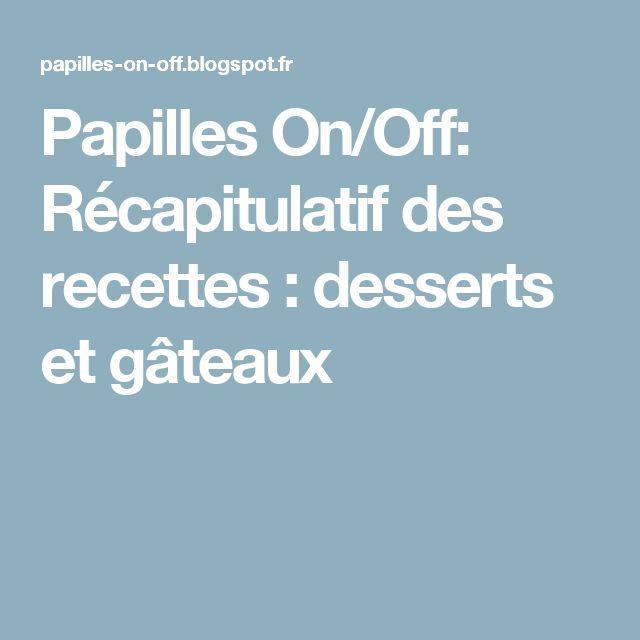 Papilles On/Off: Récapitulatif des recettes : desserts et gâteaux