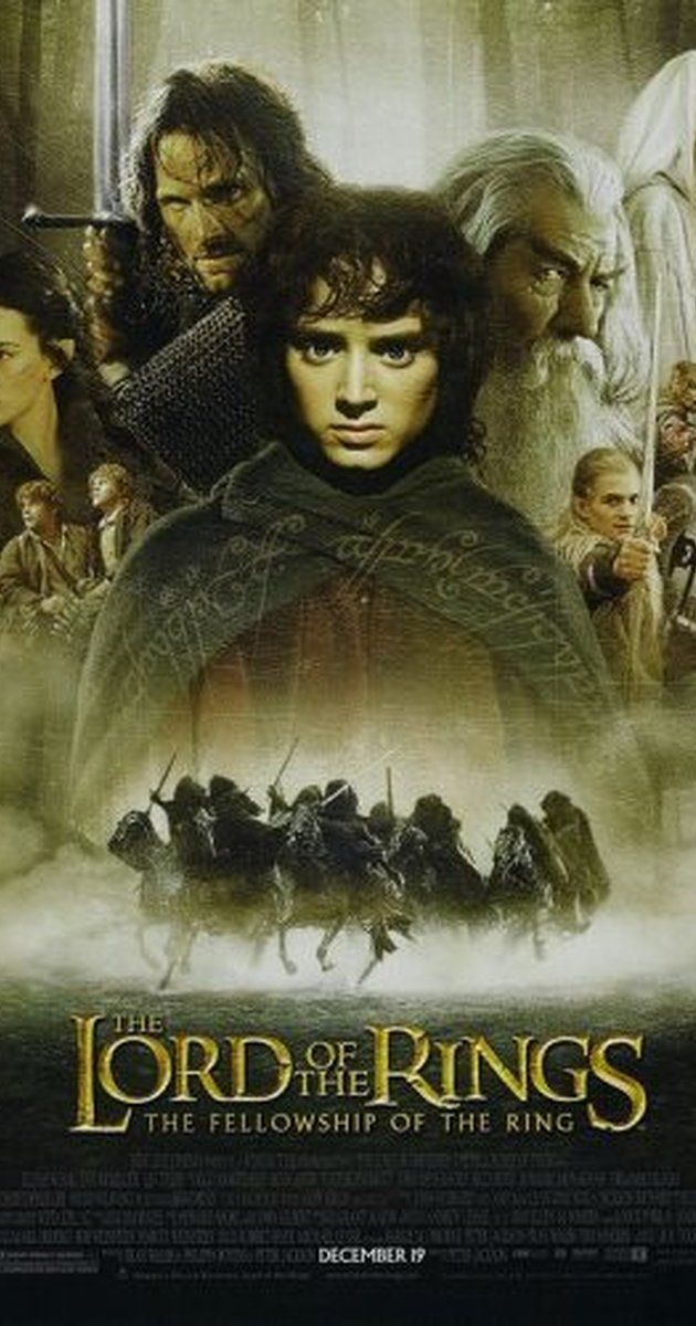 Directed by Peter Jackson.  With Elijah Wood, Ian McKellen, Orlando Bloom, Sean Bean. A meek Hobbit and eight companions set out on a journey to destroy the One Ring and the Dark Lord Sauron.