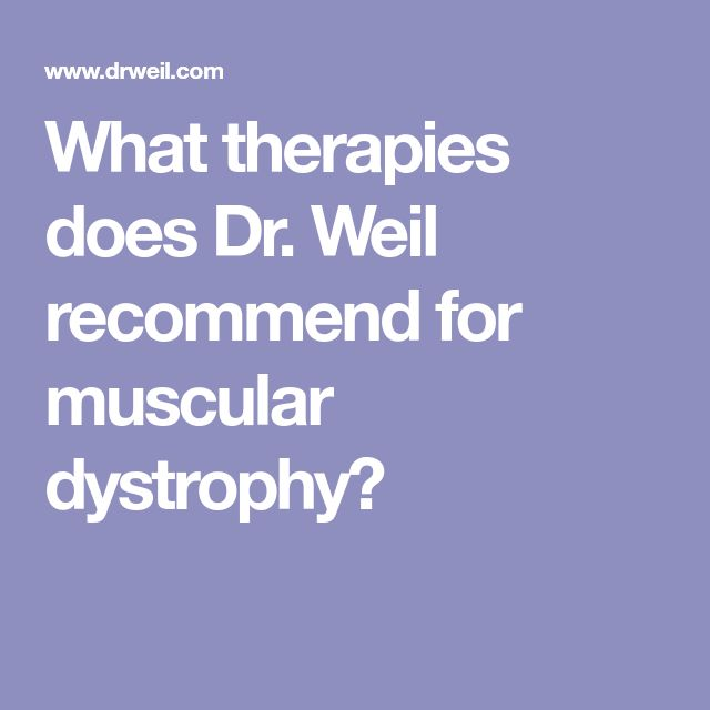 ziekte van DUCHENNE - What therapies does Dr. Weil recommend for muscular dystrophy?
