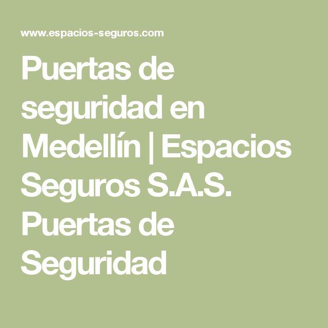 Puertas de seguridad en Medellín | Espacios Seguros S.A.S. Puertas de Seguridad
