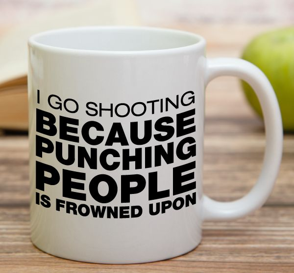 """""""I Go Shooting Because Punching People Is Frowned Upon""""  High quality 11 oz ceramic mugs, microwave and dishwasher safe.  Delivery. All mugs are custom printed within 2-3 working days and delivered within 3-5 working days. Express delivery costs $4.95 for the first item or if buying 2 or more items delivery is FREE!"""