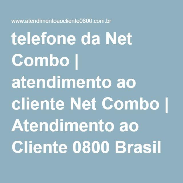 telefone da Net Combo | atendimento ao cliente Net Combo | Atendimento ao Cliente 0800 Brasil