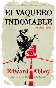 """La editorial Berenice acaba de sacar """"El Vaquero Indomable"""" por primera vez en español. Es la segunda novela de Edward Abbey, publicada en 1956. En ella se nos presenta una lúcida alegoría totalmente aplicable a nuestros tiempos. Por ello y su tremendo sentido del humor, representa una valiosa obra literaria que hoy os presentamos en nuestro #mundoliterario  http://universolamaga.com/blog/el-vaquero-indomable/"""