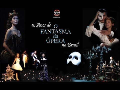 "10 Anos de ""O Fantasma da Ópera"" no Brasil"