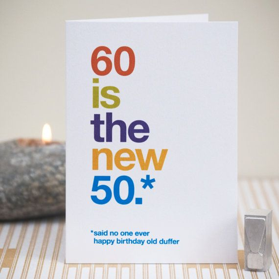 60th Birthday Card, Humorous, Sarcastic, 60th birthday, 60 Is The New 50, Funny 60th Greetings Card – Free UK delivery