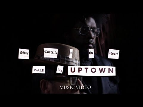 "Elvis Costello & The Roots - ""Walk Us Uptown"" (Official Music Video) - YouTube"