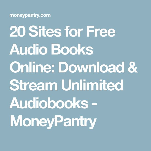 20 Sites for Free Audio Books Online: Download & Stream Unlimited Audiobooks - MoneyPantry