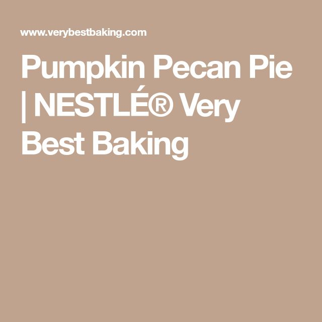 Pumpkin Pecan Pie | NESTLÉ® Very Best Baking