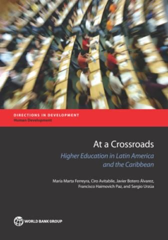 At a Crossroads higher education in Latin America and the Caribbean (EBOOK) FULL TEXT: https://openknowledge.worldbank.org/handle/10986/26489