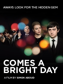 Comes A Bright Day by director Simon Aboud