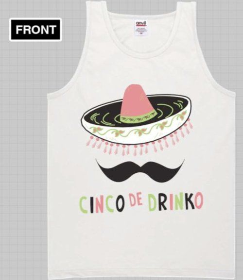 Shirt Idea: Cinco De Drinko