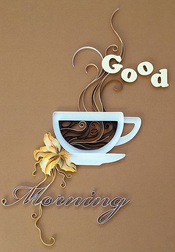 Quilled good morning  --  Created by Natasha Molotkova of Papergraphic.