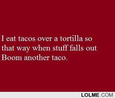 This is freaking genius! All my years eating tacos I never thought of this