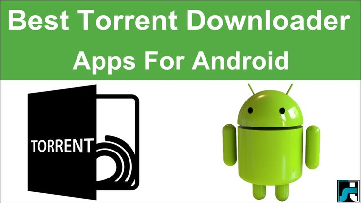 Top 10 Best Torrent Downloaders for Android - 2017