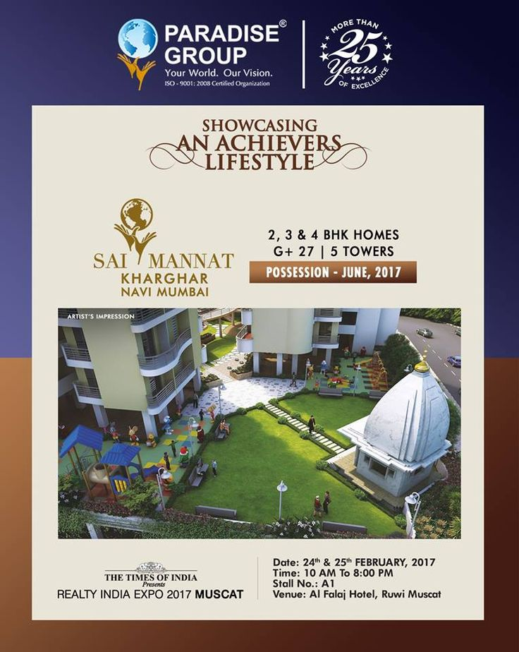 The Times of India Presents Realty India Expo 2017 Muscat    Showcasing An Achievers Lifestyle    Sai Mannat - Kharghar, Navi Mumbai - 2, 3 & 4 BHK Homes - G+27 - 5 Towers    Possession - June 2017    www.paradisegroup.co.in    Contact: 022 2783 1000    #RealtyIndiaExpo2017 #RealEstate #Muscat #TOI #NaviMumbai #Property